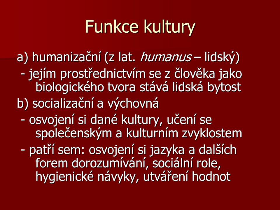 Funkce kultury a) humanizační (z lat.