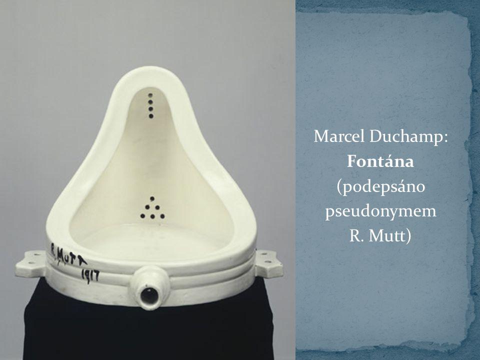 Marcel Duchamp: Fontána (podepsáno pseudonymem R. Mutt)