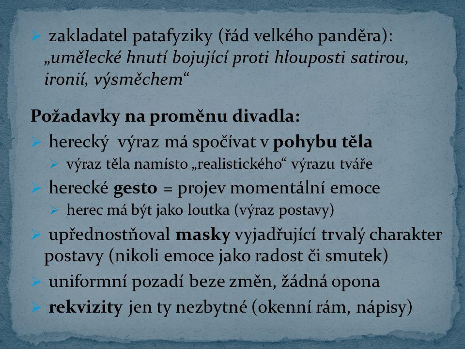 Drama:  Král Ubu aneb Poláci (1895; prem.10. 12.