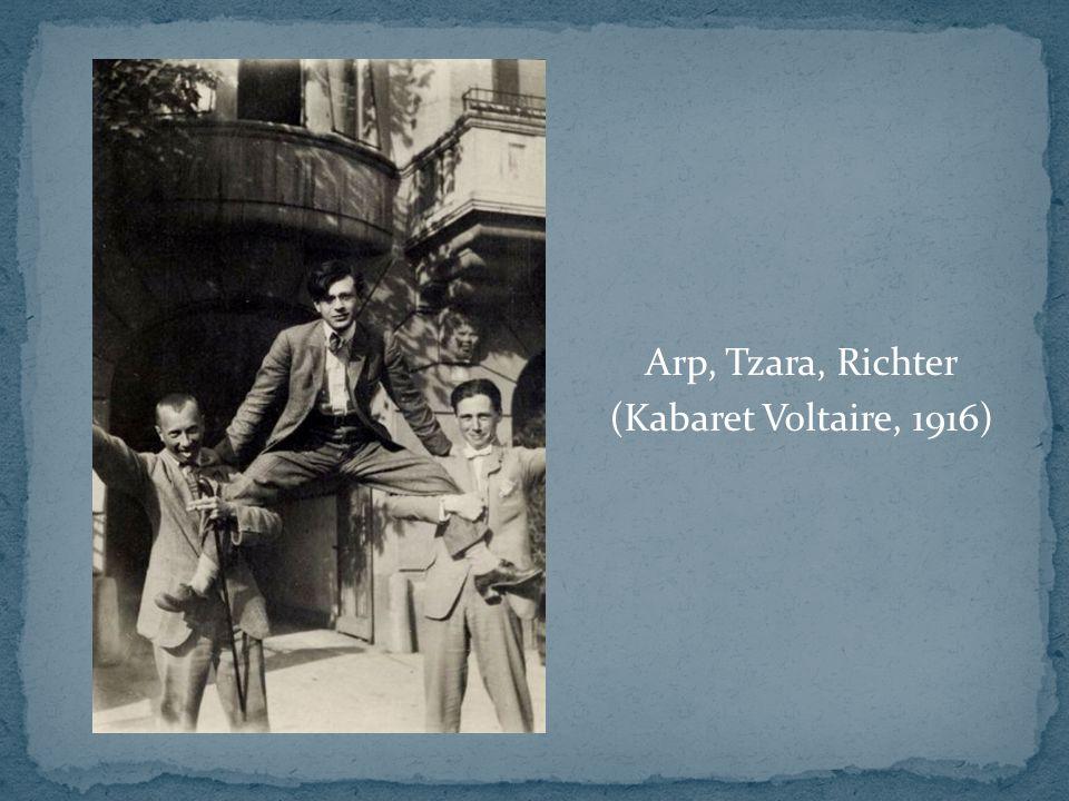 Arp, Tzara, Richter (Kabaret Voltaire, 1916)