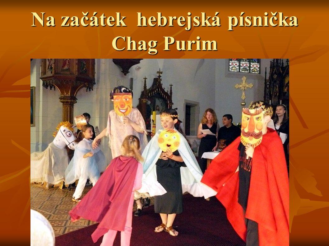 Na začátek hebrejská písnička Chag Purim