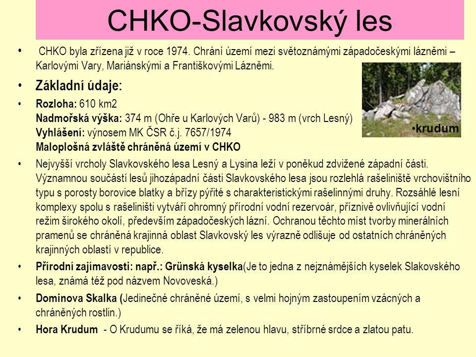 CHKO-Slavkovský les CHKO byla zřízena již v roce 1974. Chrání území mezi světoznámými západočeskými lázněmi – Karlovými Vary, Mariánskými a Františkov