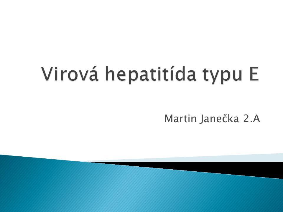  Název hepatitída je společný termín pro zánět jaterní tkáně.