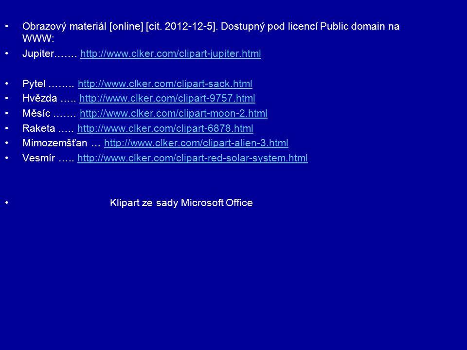 Obrazový materiál [online] [cit. 2012-12-5]. Dostupný pod licencí Public domain na WWW: Jupiter…….