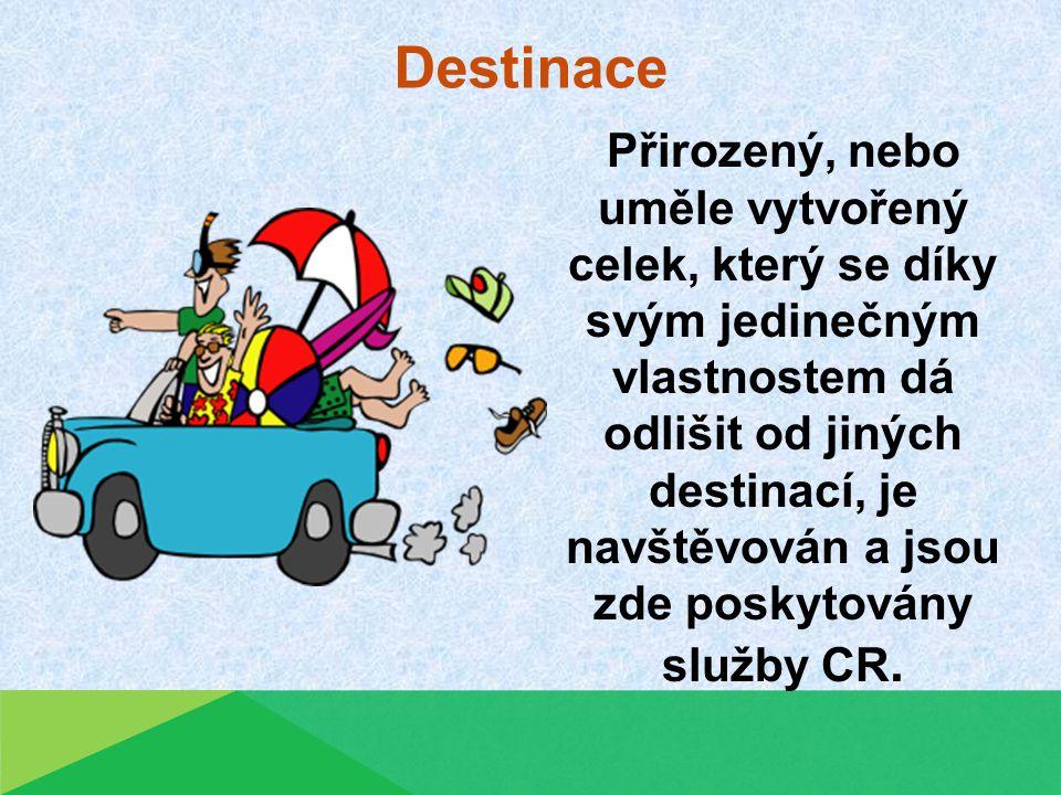 Destinace Přirozený, nebo uměle vytvořený celek, který se díky svým jedinečným vlastnostem dá odlišit od jiných destinací, je navštěvován a jsou zde poskytovány služby CR.