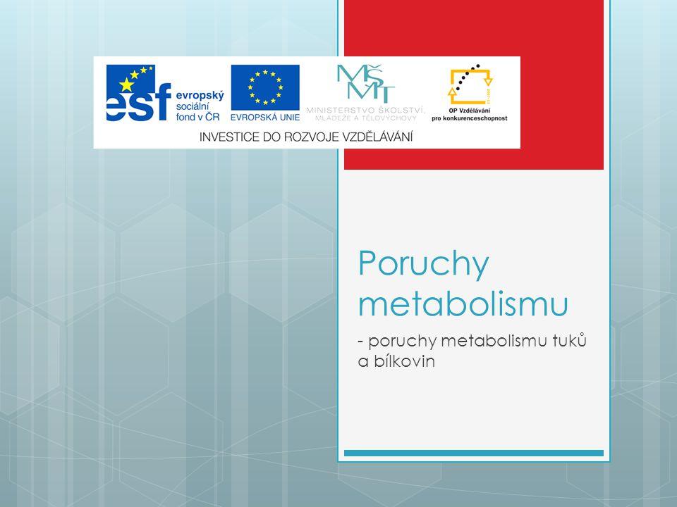 Poruchy metabolismu - poruchy metabolismu tuků a bílkovin