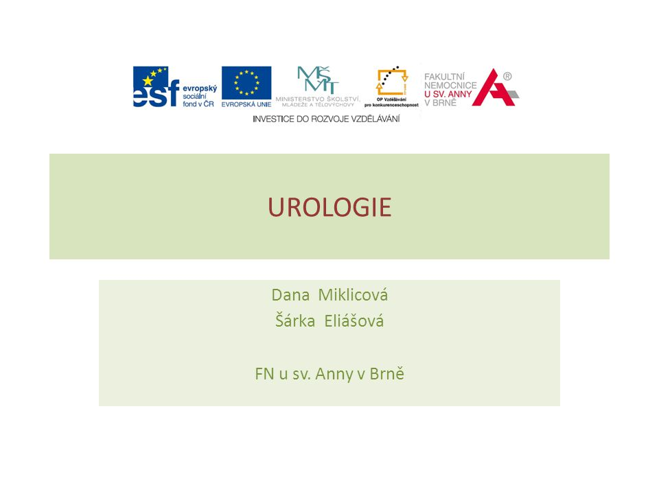 UROLOGIE Dana Miklicová Šárka Eliášová FN u sv. Anny v Brně