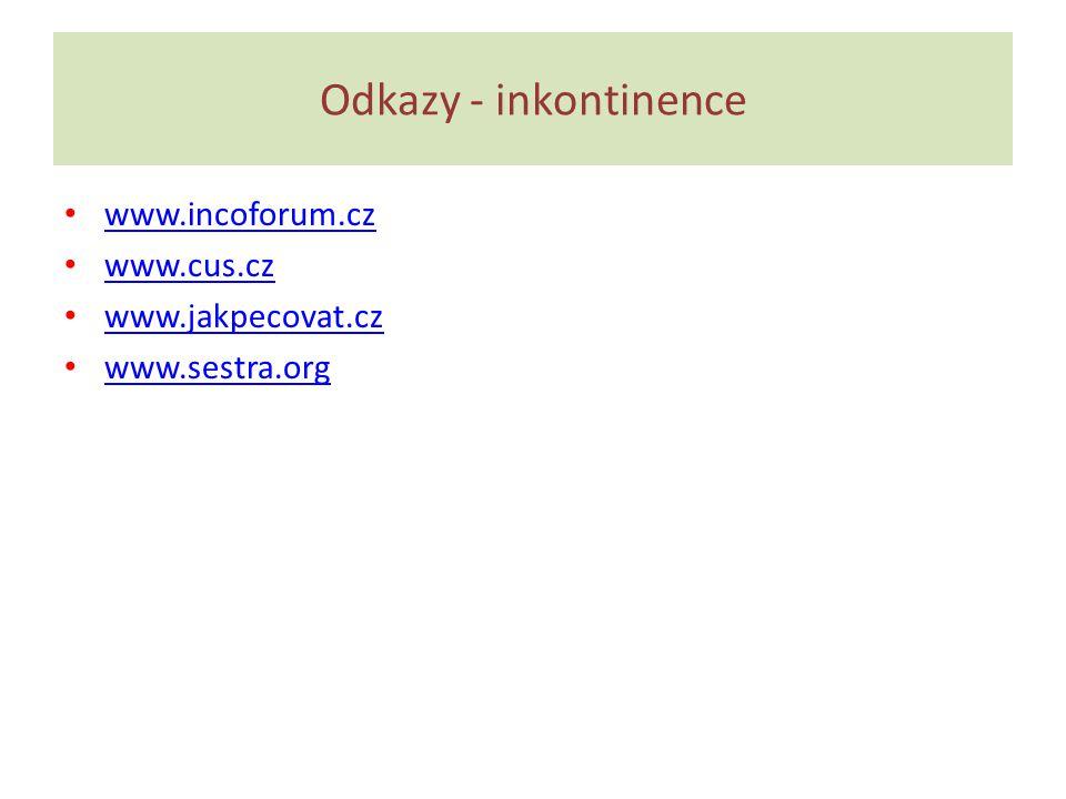 Odkazy - inkontinence www.incoforum.cz www.cus.cz www.jakpecovat.cz www.sestra.org