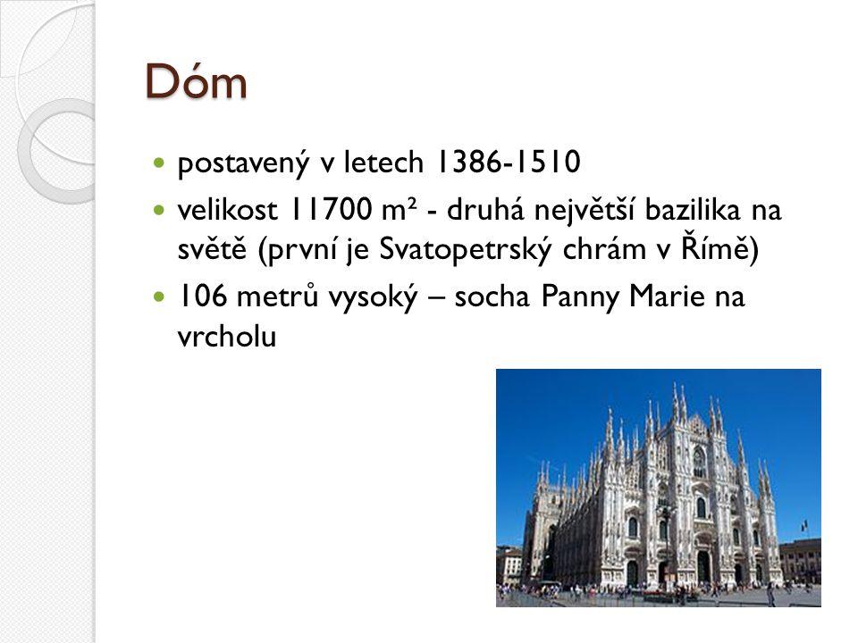 Dóm postavený v letech 1386-1510 velikost 11700 m² - druhá největší bazilika na světě (první je Svatopetrský chrám v Římě) 106 metrů vysoký – socha Pa