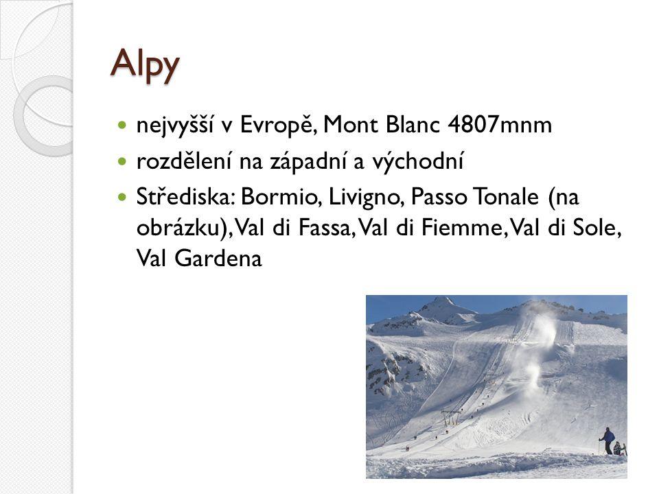 Alpy nejvyšší v Evropě, Mont Blanc 4807mnm rozdělení na západní a východní Střediska: Bormio, Livigno, Passo Tonale (na obrázku), Val di Fassa, Val di
