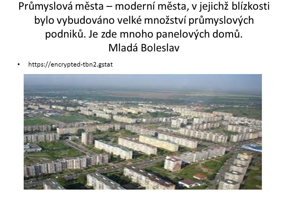 Obytná funkce – města, která byla vybudována v blízkosti těžby nerostných surovin.
