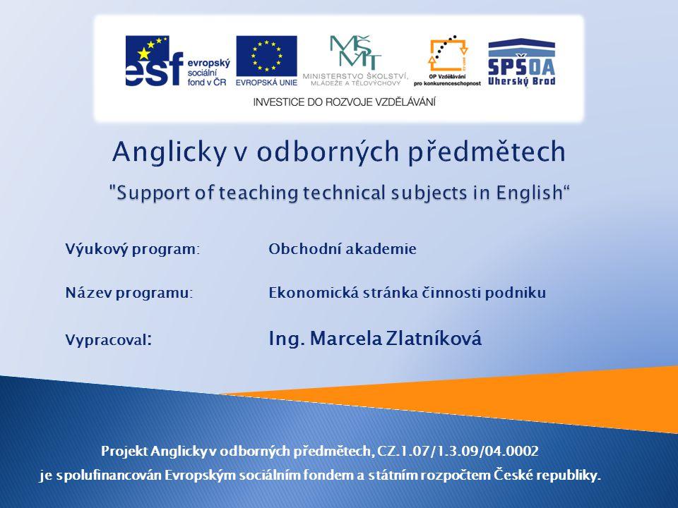 Výukový program: Obchodní akademie Název programu: Ekonomická stránka činnosti podniku Vypracoval : Ing.