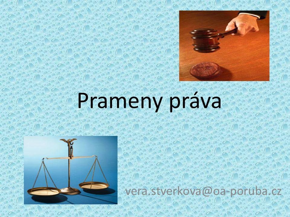 Prameny práva vera.stverkova@oa-poruba.cz