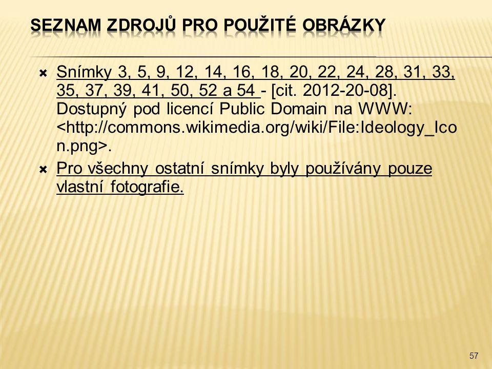  Snímky 3, 5, 9, 12, 14, 16, 18, 20, 22, 24, 28, 31, 33, 35, 37, 39, 41, 50, 52 a 54 - [cit. 2012-20-08]. Dostupný pod licencí Public Domain na WWW:.