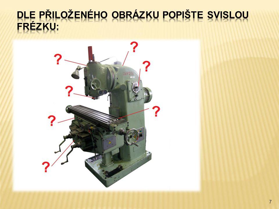  Při popisu frézek konzolových – svislá frézka byl popsán vřeteník.