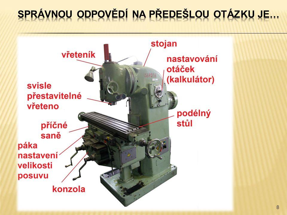  Při popisu frézek konzolových – svislá frézka, byl popsán stojan.