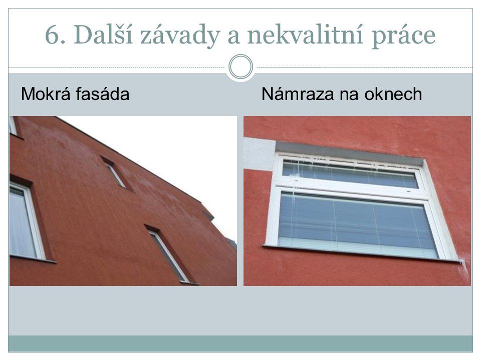 6. Další závady a nekvalitní práce Mokrá fasádaNámraza na oknech