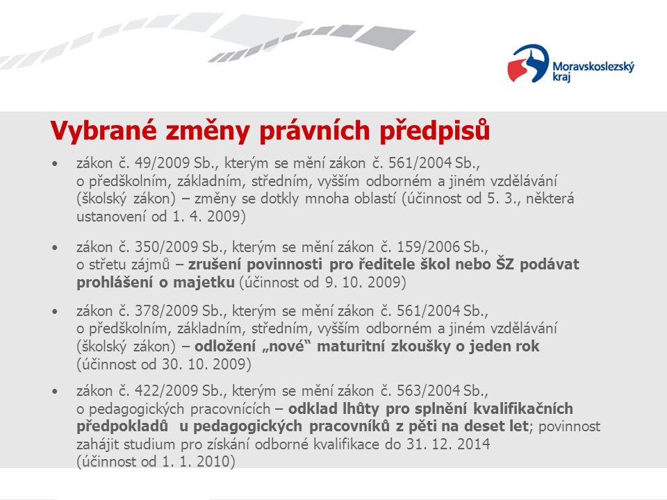 Vybrané změny právních předpisů zákon č.49/2009 Sb., kterým se mění zákon č.