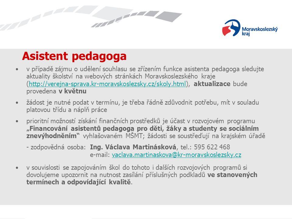 Asistent pedagoga v případě zájmu o udělení souhlasu se zřízením funkce asistenta pedagoga sledujte aktuality školství na webových stránkách Moravskos
