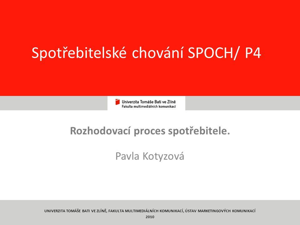 1 Spotřebitelské chování SPOCH/ P4 Rozhodovací proces spotřebitele.