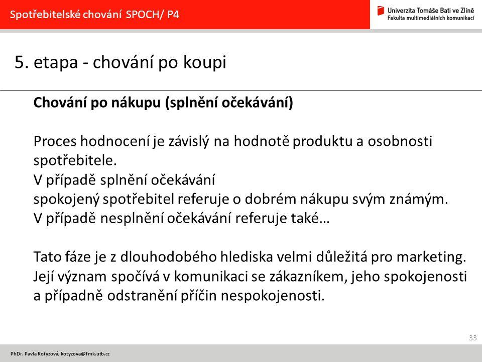 33 PhDr.Pavla Kotyzová, kotyzova@fmk.utb.cz 5.