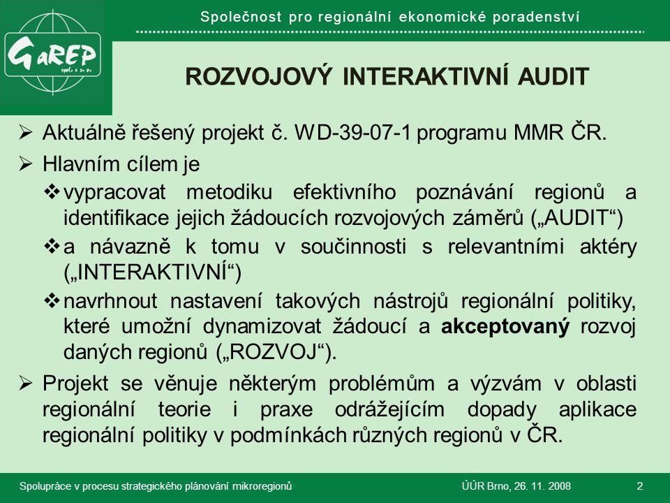 Společnost pro regionální ekonomické poradenství ROZVOJOVÝ INTERAKTIVNÍ AUDIT  Aktuálně řešený projekt č. WD-39-07-1 programu MMR ČR.  Hlavním cílem