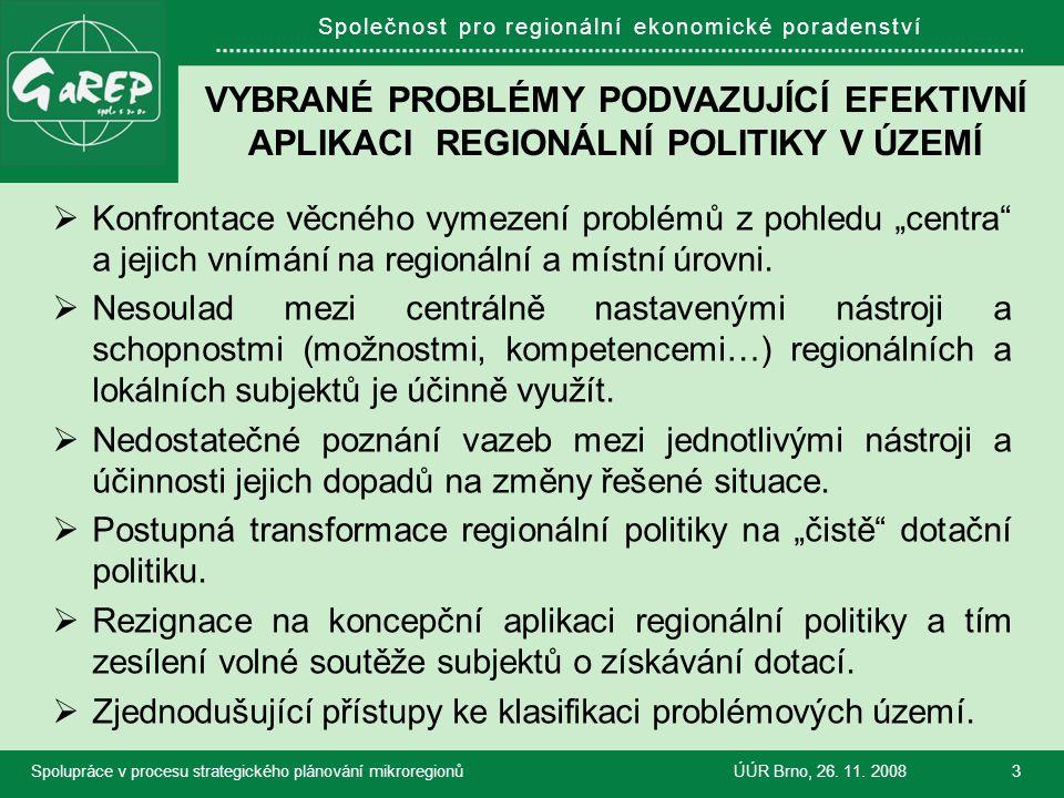 Společnost pro regionální ekonomické poradenství VYBRANÉ PROBLÉMY PODVAZUJÍCÍ EFEKTIVNÍ APLIKACI REGIONÁLNÍ POLITIKY V ÚZEMÍ  Konfrontace věcného vym