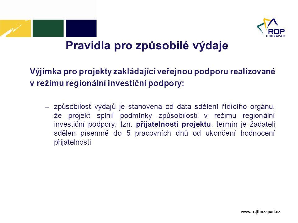 www.rr-jihozapad.cz Pravidla pro způsobilé výdaje Výjimka pro projekty zakládající veřejnou podporu realizované v režimu regionální investiční podpory