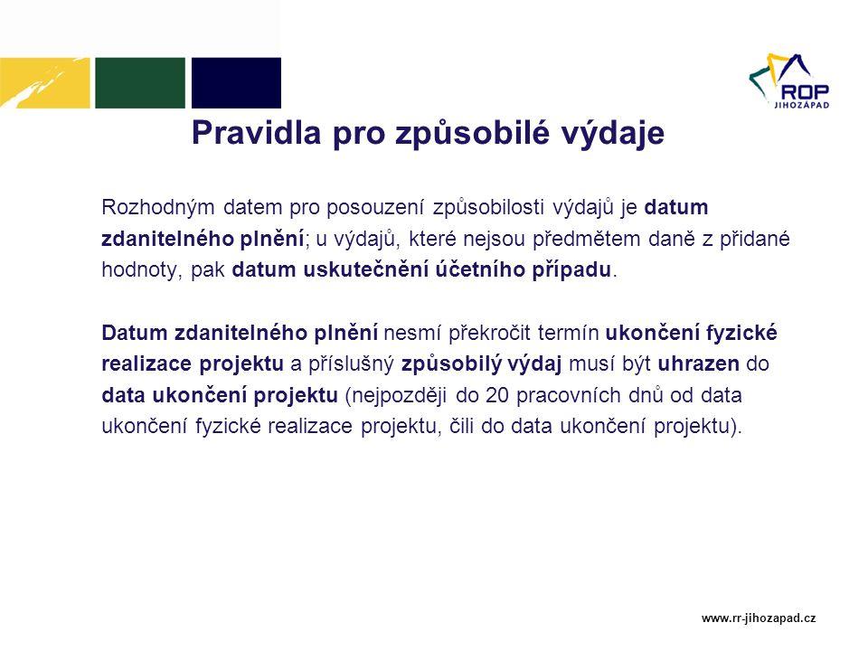 www.rr-jihozapad.cz Pravidla pro způsobilé výdaje Rozhodným datem pro posouzení způsobilosti výdajů je datum zdanitelného plnění; u výdajů, které nejs