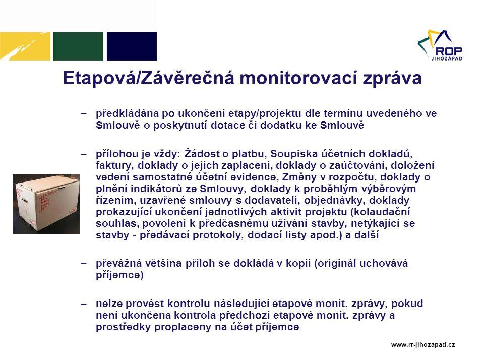 www.rr-jihozapad.cz Etapová/Závěrečná monitorovací zpráva –předkládána po ukončení etapy/projektu dle termínu uvedeného ve Smlouvě o poskytnutí dotace