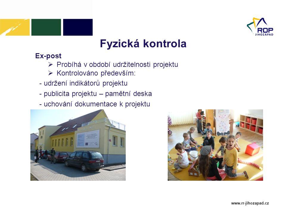 www.rr-jihozapad.cz Fyzická kontrola Ex-post  Probíhá v období udržitelnosti projektu  Kontrolováno především: - udržení indikátorů projektu - publi