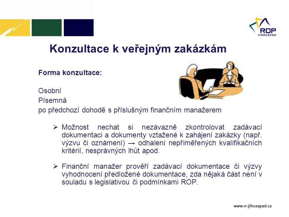 www.rr-jihozapad.cz Konzultace k veřejným zakázkám Forma konzultace: Osobní Písemná po předchozí dohodě s příslušným finančním manažerem  Možnost nec