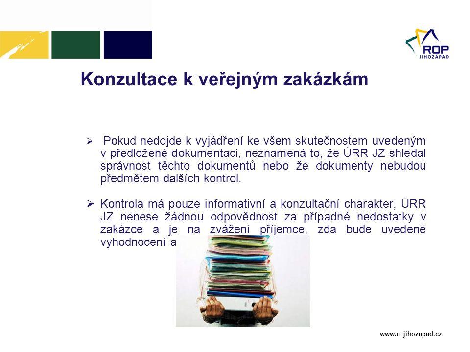 www.rr-jihozapad.cz Konzultace k veřejným zakázkám  Pokud nedojde k vyjádření ke všem skutečnostem uvedeným v předložené dokumentaci, neznamená to, ž