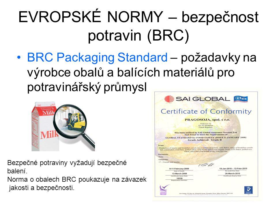 EVROPSKÉ NORMY – bezpečnost potravin (BRC) BRC Packaging Standard – požadavky na výrobce obalů a balících materiálů pro potravinářský průmysl Bezpečné