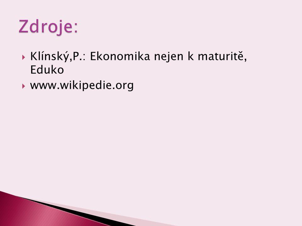  Klínský,P.: Ekonomika nejen k maturitě, Eduko  www.wikipedie.org