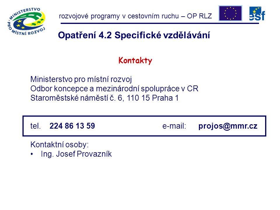Kontakty Ministerstvo pro místní rozvoj Odbor koncepce a mezinárodní spolupráce v CR Staroměstské náměstí č. 6, 110 15 Praha 1 tel. 224 86 13 59 e-mai