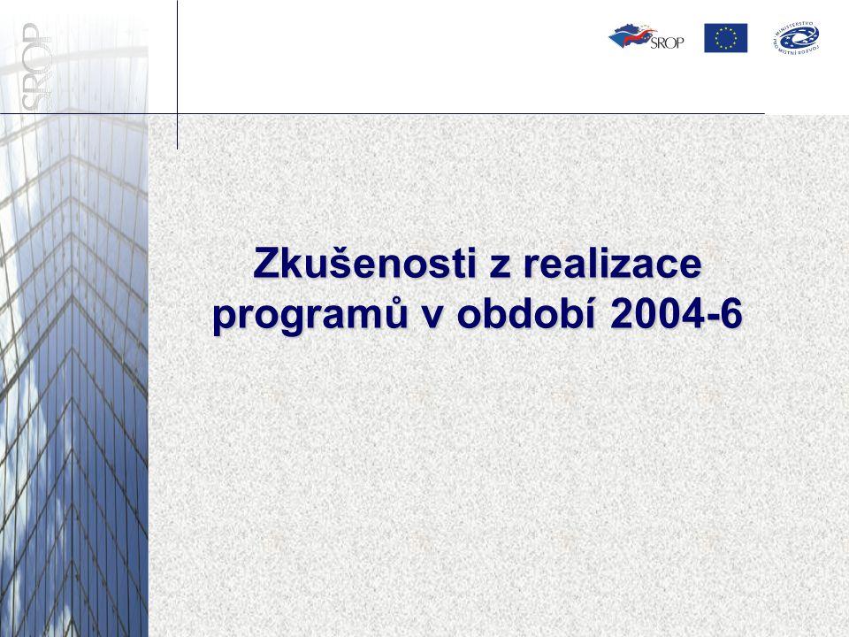 Zkušenosti z realizace programů v období 2004-6