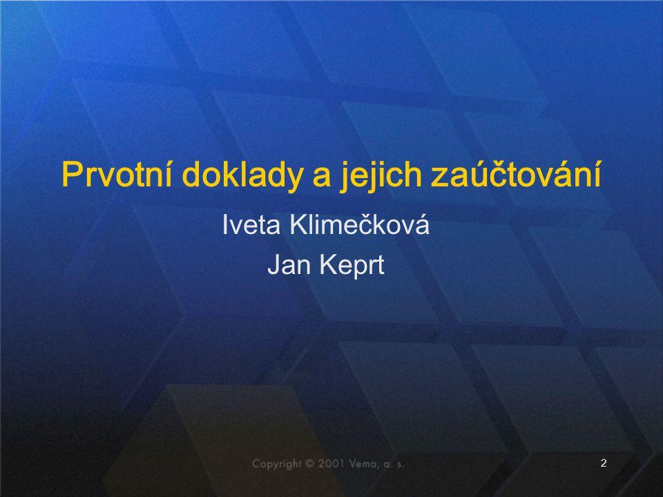 2 Iveta Klimečková Jan Keprt Prvotní doklady a jejich zaúčtování