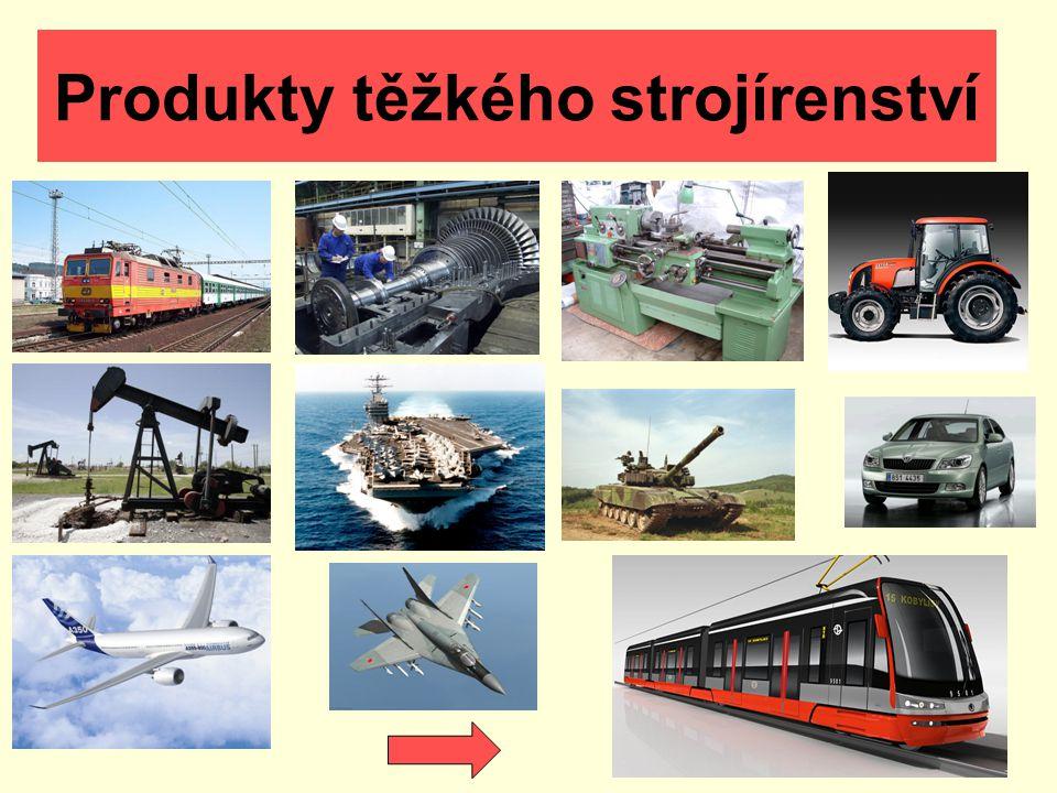 Produkty těžkého strojírenství
