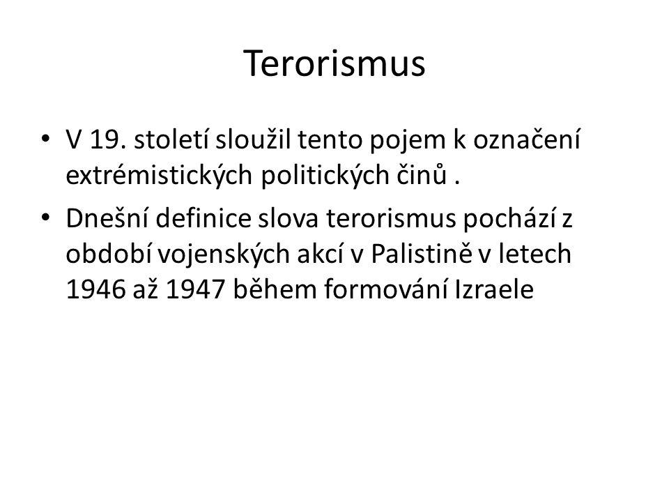 Terorismus V 19.století sloužil tento pojem k označení extrémistických politických činů.