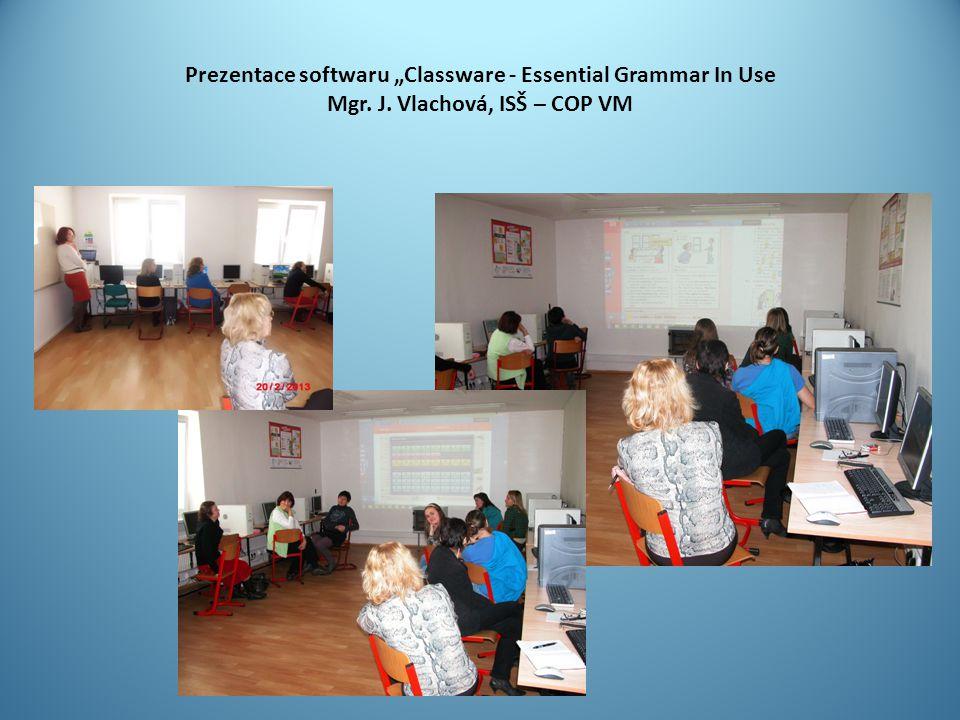 "Prezentace softwaru ""Classware - Essential Grammar In Use Mgr. J. Vlachová, ISŠ – COP VM"
