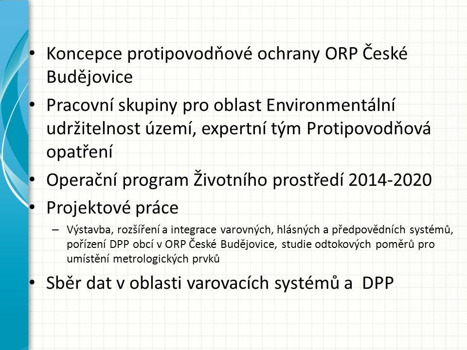 Koncepce protipovodňové ochrany ORP České Budějovice Pracovní skupiny pro oblast Environmentální udržitelnost území, expertní tým Protipovodňová opatř