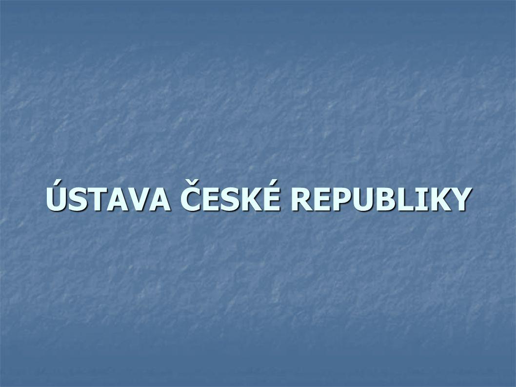 ÚSTAVA ČESKÉ REPUBLIKY