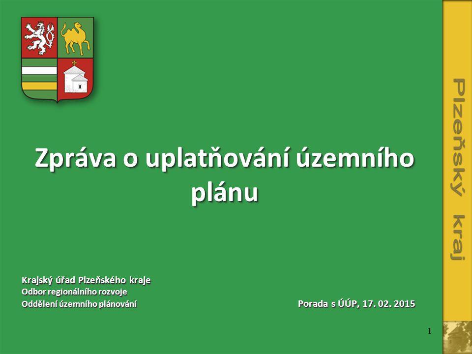 1 Zpráva o uplatňování územního plánu Krajský úřad Plzeňského kraje Odbor regionálního rozvoje Oddělení územního plánování Porada s ÚÚP, 17.