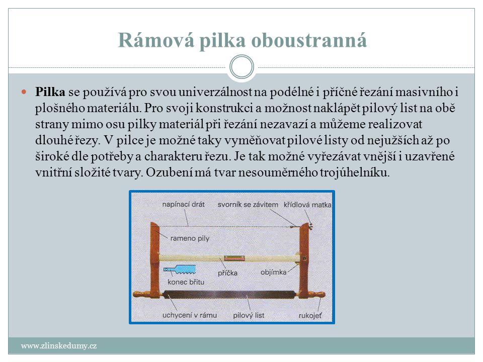 Rámová pilka oboustranná www.zlinskedumy.cz Pilka se používá pro svou univerzálnost na podélné i příčné řezání masivního i plošného materiálu. Pro svo