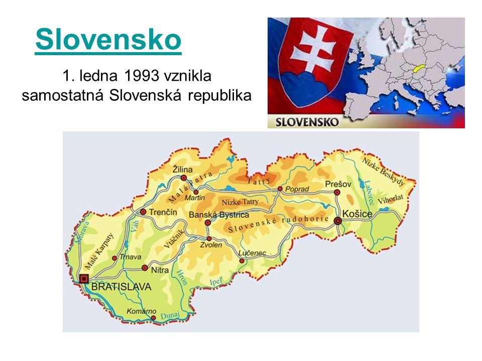 Slovensko 1. ledna 1993 vznikla samostatná Slovenská republika