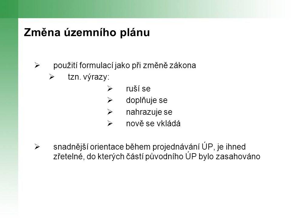 Změna územního plánu  použití formulací jako při změně zákona  tzn.
