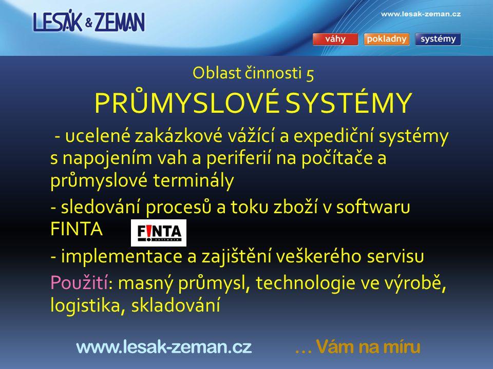Oblast činnosti 4 REGISTRAČNÍ POKLADNY - prodej registračních pokladen SHARP, QUORION, FASY, EURO - servis - instalace, opravy, programování - prodej spotřebního materiálu www.lesak-zeman.cz