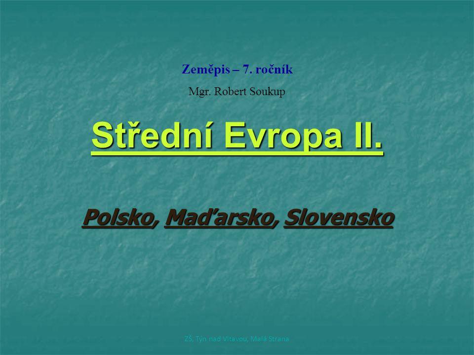 Polsko Polsko Česko Česko Maďarsko Maďarsko Slovensko Slovensko ZŠ, Týn nad Vltavou, Malá Strana