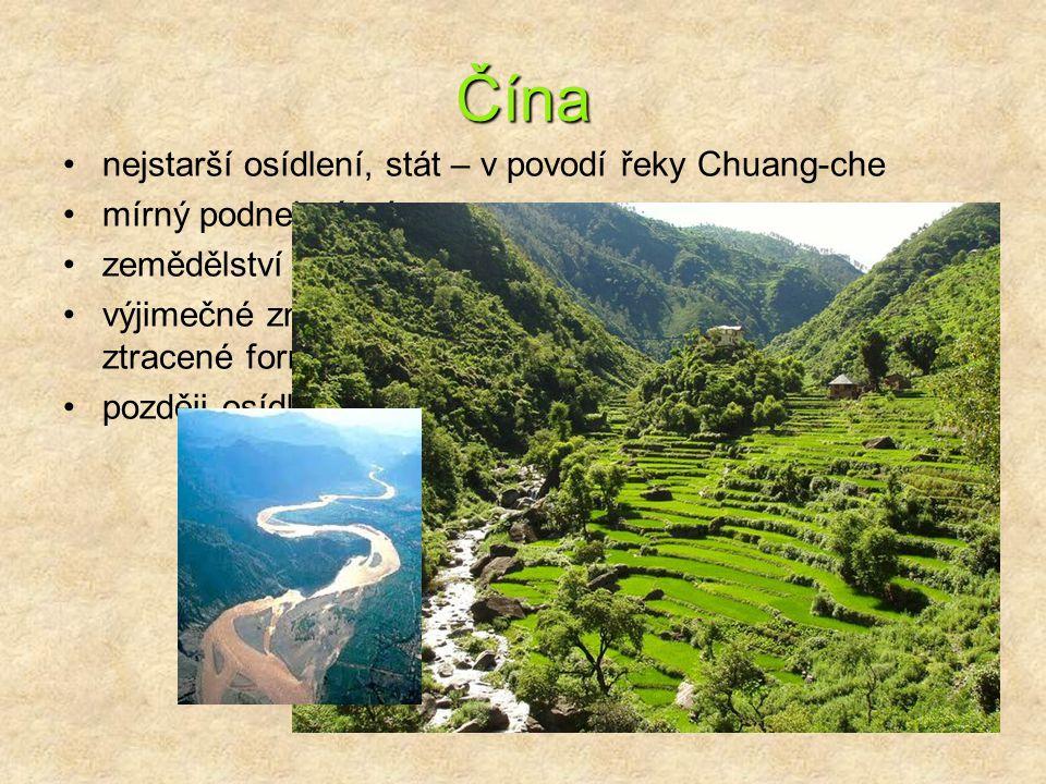 Čína nejstarší osídlení, stát – v povodí řeky Chuang-che mírný podnebný pás zemědělství – rýže, sója, čajovník, morušovník výjimečné znalosti v oblast